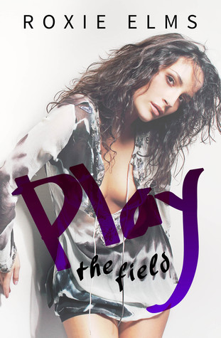 Play the Field (A Sexy Romp Series #4)