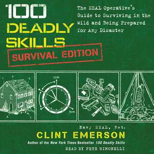100 Deadly Skills: Survival Edition: The SEAL Oper...