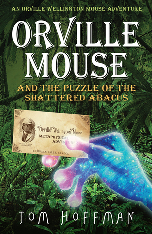 Orville Mouse and the Puzzle of the Shattered Abac...