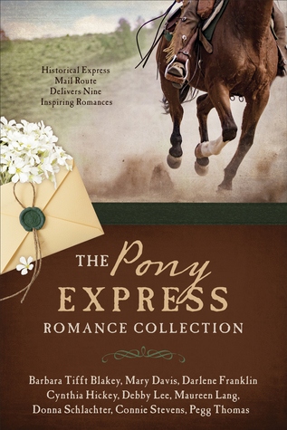 The Pony Express Romance Collection: Historic Expr...