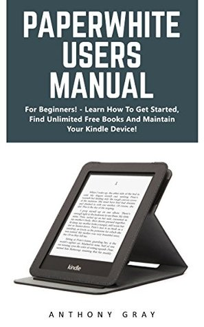 Paperwhite Users Manual: For Beginners! - Learn Ho...