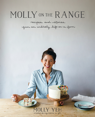 Molly on the Range: Recipes and Stories from An Un...