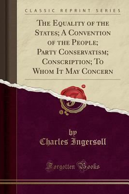 The Equality of the States; A Convention of the Pe...