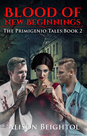 Blood of New Beginnings The Primigenio Tales Book ...