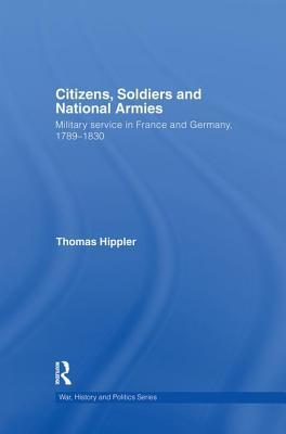Citizens, Soldiers and National Armies: Military S...
