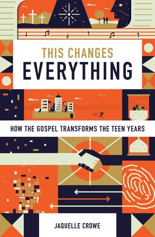 This Changes Everything: How the Gospel Transforms...