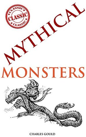 MYTHICAL MONSTERS (Cryptozoology of Dragons, Sea-s...