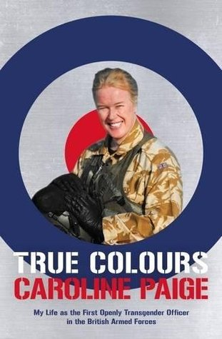 True Colours: My Life as the First Openly Transgen...