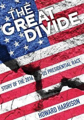 The Great Divide: Story of the 2016 U.S. President...