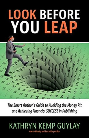 Look Before You Leap: The Smart Author's Guide to ...