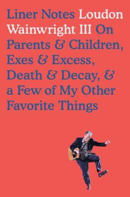 Liner Notes: On Parents & Children, Exes & Excess,...