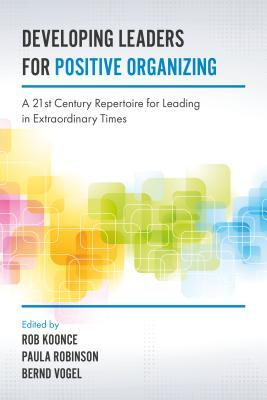 Developing Leaders for Positive Organizing: A 21st...