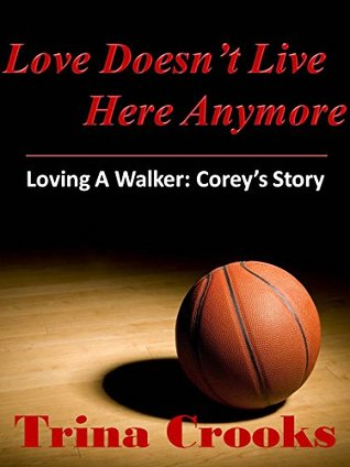 Love Doesn't Live Here Anymore: (Loving a Walker: ...