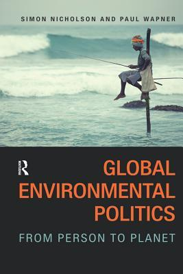 Global Environmental Politics: From Person to Plan...