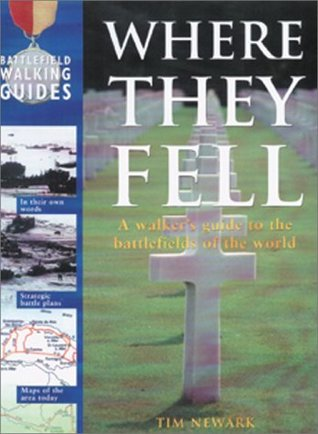 Where They Fell: A Walker's Guide to the Battlefie...