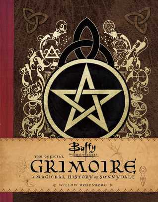 Buffy the Vampire Slayer: The Official Grimoire: A...