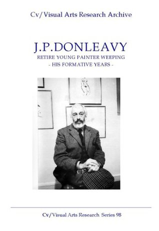 J.P.Donleavy: 'Retire Young Painter Weeping' - His...