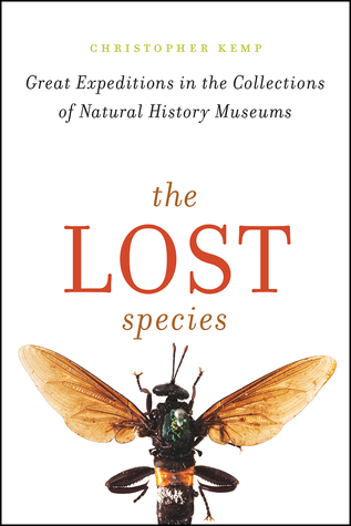 The Lost Species: Great Expeditions in the Collect...