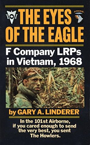 The Eyes of the Eagle: F Company LRPs in Vietnam, ...