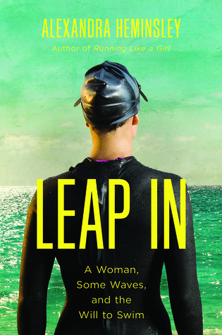 Leap In: A Woman, Some Waves, and the Will to Swim...