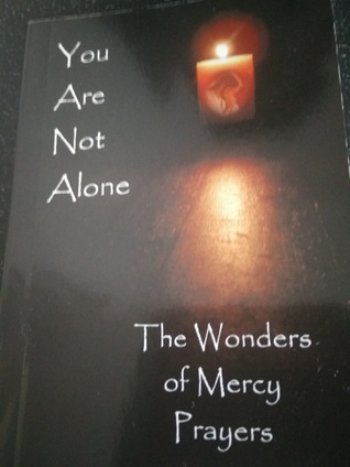 You are not alone The wonders of mercy prayers