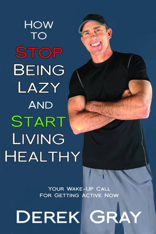 How To Stop Being Lazy And Start Living Healthy