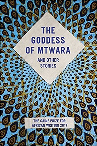 The Goddess of Mtwara and Other Stories: The Caine...