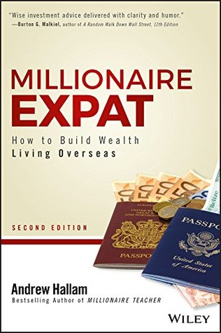 Millionaire Expat: How To Build Wealth Living Over...