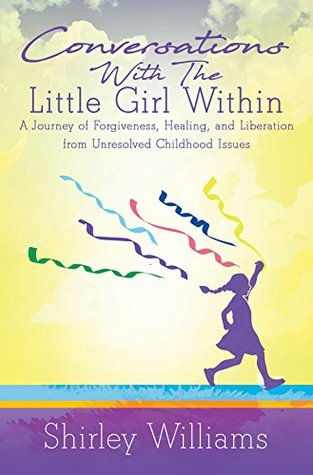 Conversations With The Little Girl Within: A Journ...