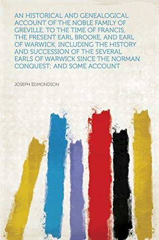 An Historical and Genealogical Account of the Nobl...