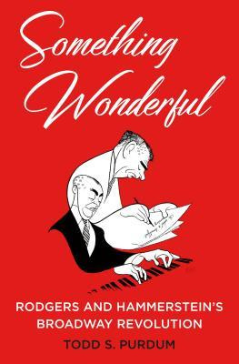 Something Wonderful: Rodgers and Hammerstein's Bro...