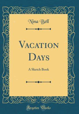Vacation Days: A Sketch Book (Classic Reprint)