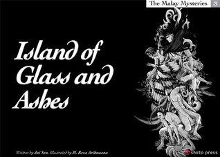 Island of Glass and Ashes (The Malay Mysteries Boo...
