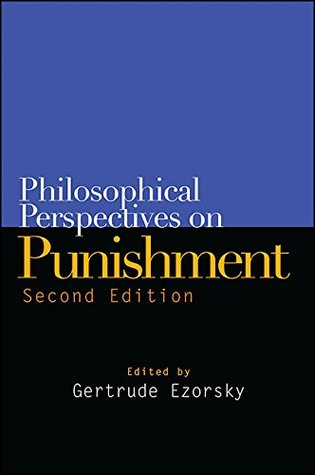 Philosophical Perspectives on Punishment, Second E...