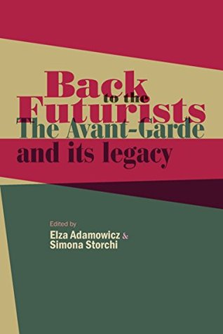 Back to the Futurists: The avant-garde and its leg...